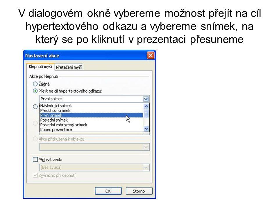 Případně můžeme vložit i odkaz na jiný soubor uložený v PC nebo www stránku (adresa URL)