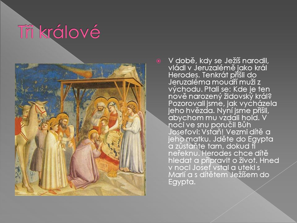  V době, kdy se Ježíš narodil, vládl v Jeruzalémě jako král Herodes.