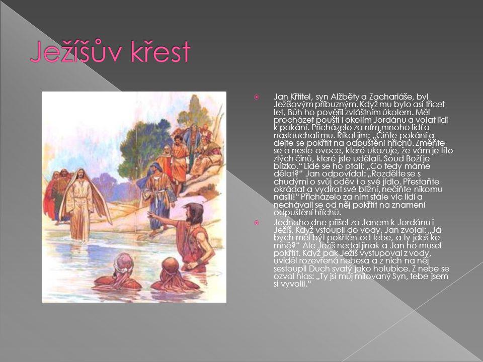  Jan Křtitel, syn Alžběty a Zachariáše, byl Ježíšovým příbuzným.