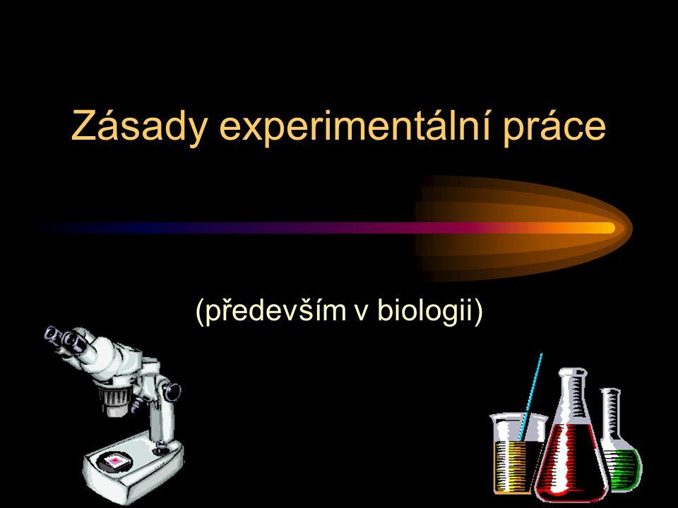 Zásady experimentální práce (především v biologii)