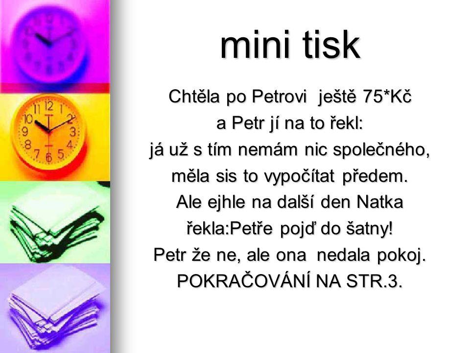 mini tisk Tak jí Petr řekl jo, ale vezmu si bodygárda (Pepína).