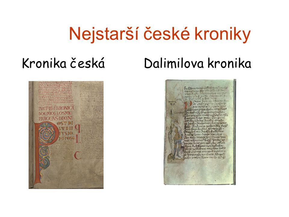 Nejstarší české kroniky Kronika česká Dalimilova kronika