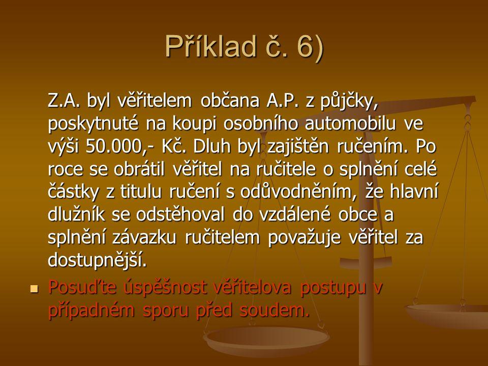 Příklad č. 6) Z.A. byl věřitelem občana A.P.