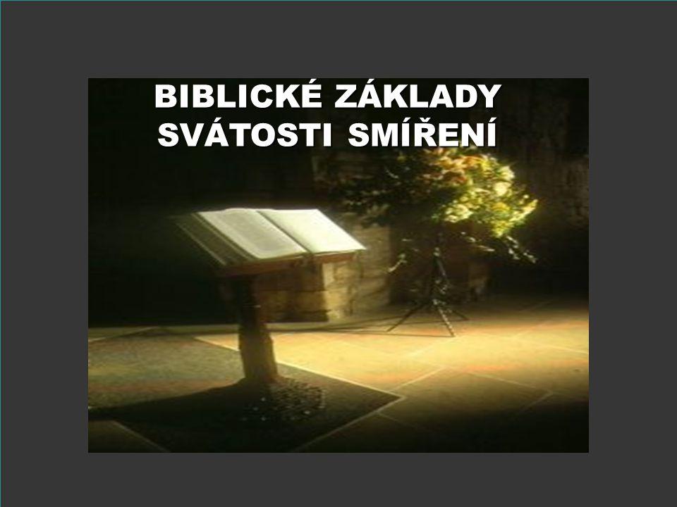BIBLICKÉ ZÁKLADY SVÁTOSTI SMÍŘENÍ