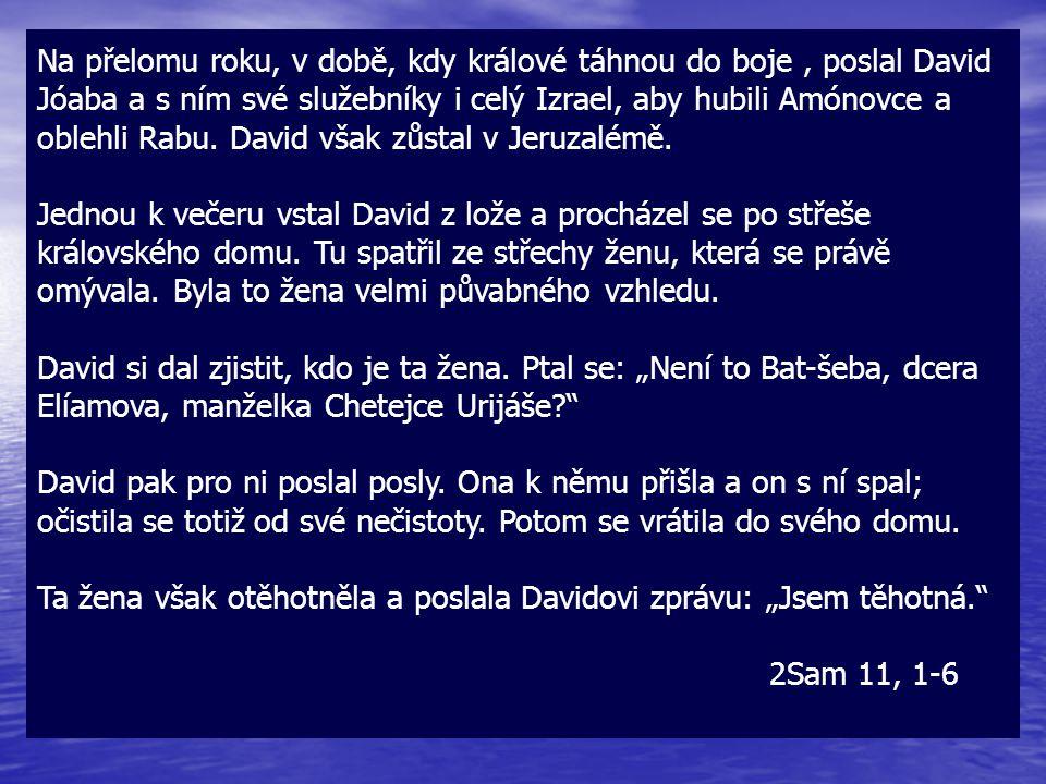 Na přelomu roku, v době, kdy králové táhnou do boje, poslal David Jóaba a s ním své služebníky i celý Izrael, aby hubili Amónovce a oblehli Rabu.