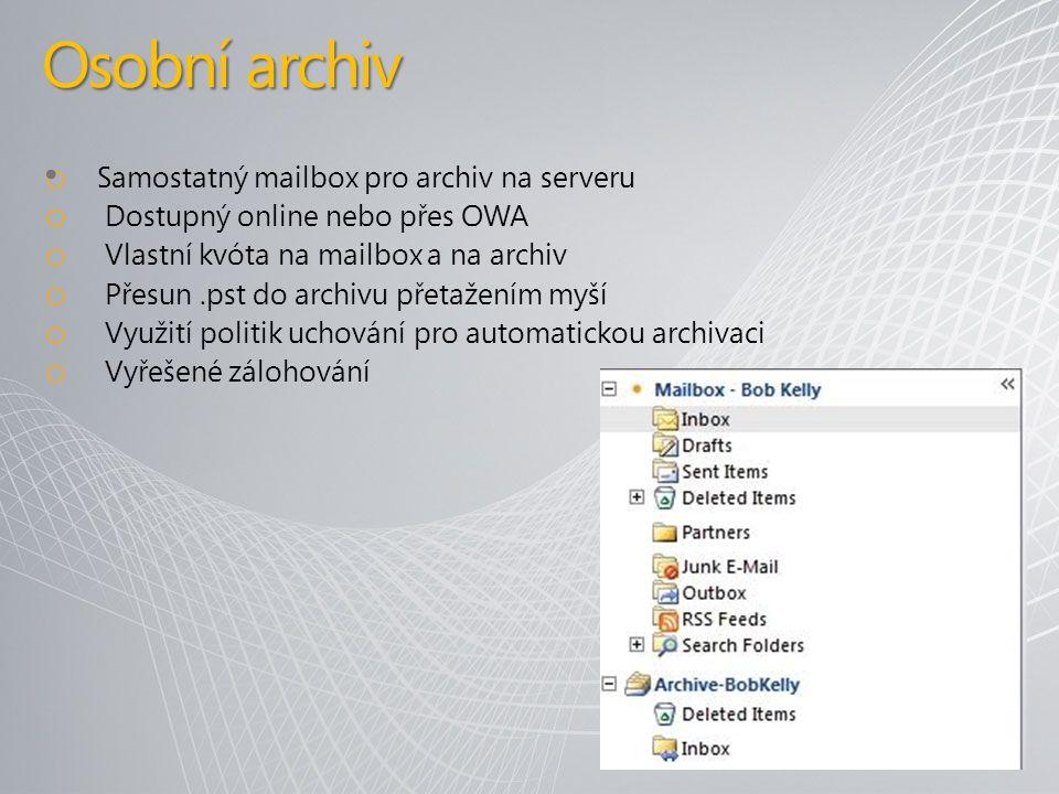 o Samostatný mailbox pro archiv na serveru o Dostupný online nebo přes OWA o Vlastní kvóta na mailbox a na archiv o Přesun.pst do archivu přetažením myší o Využití politik uchování pro automatickou archivaci o Vyřešené zálohování Osobní archiv