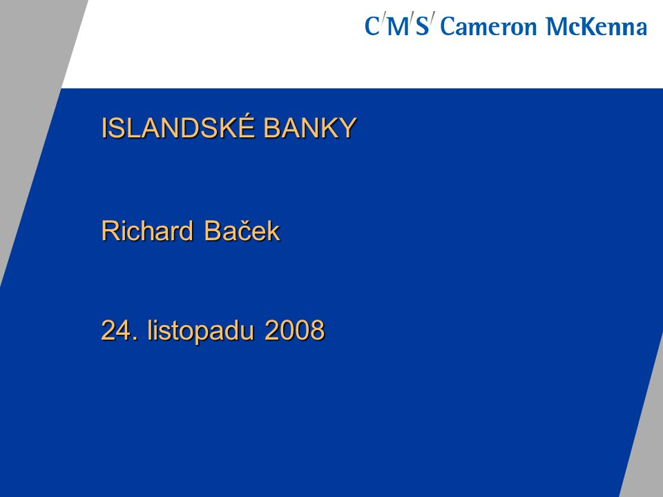 ISLANDSKÉ BANKY Richard Baček 24. listopadu 2008