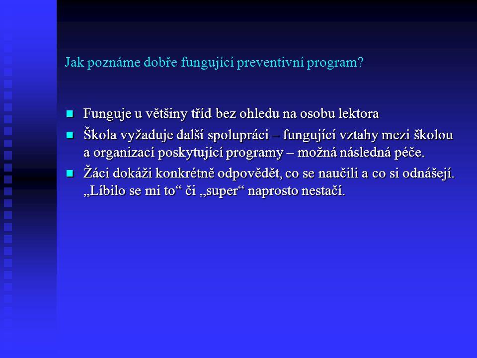 Jak poznáme dobře fungující preventivní program.