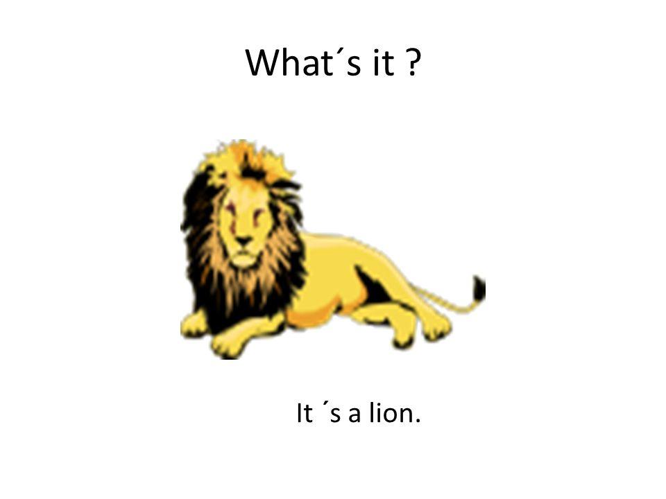 It ´s a lion.