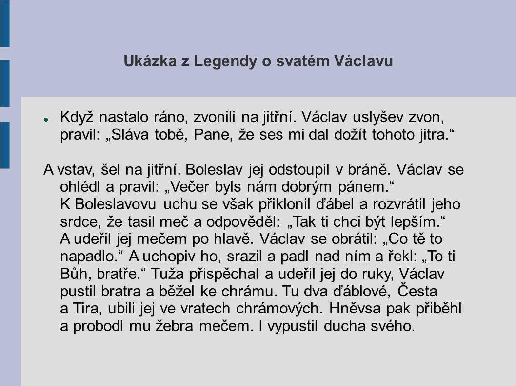 Ukázka z Legendy o svatém Václavu Když nastalo ráno, zvonili na jitřní.