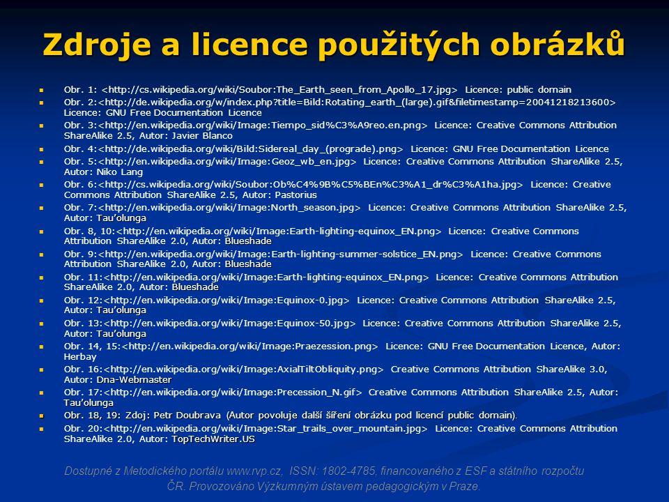 Zdroje a licence použitých obrázků Obr. 1: Licence: public domain Obr. 2: Licence: GNU Free Documentation Licence Obr. 3: Licence: Creative Commons At