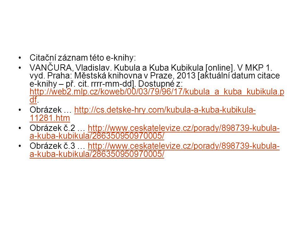 Citační záznam této e-knihy: VANČURA, Vladislav. Kubula a Kuba Kubikula [online]. V MKP 1. vyd. Praha: Městská knihovna v Praze, 2013 [aktuální datum