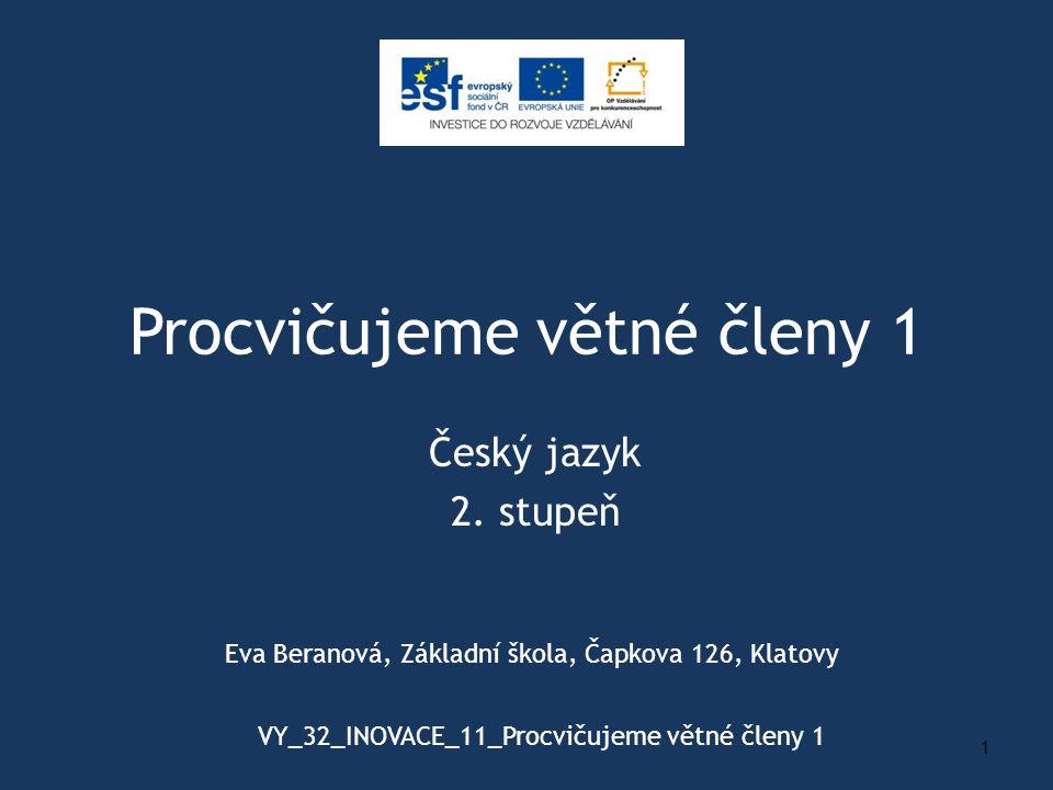Procvičujeme větné členy 1 Český jazyk 2.