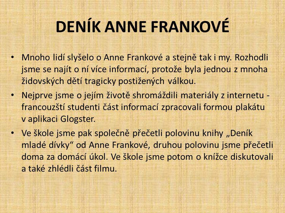 DENÍK ANNE FRANKOVÉ Mnoho lidí slyšelo o Anne Frankové a stejně tak i my.