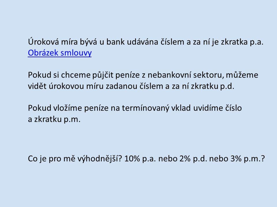 Úroková míra bývá u bank udávána číslem a za ní je zkratka p.a.