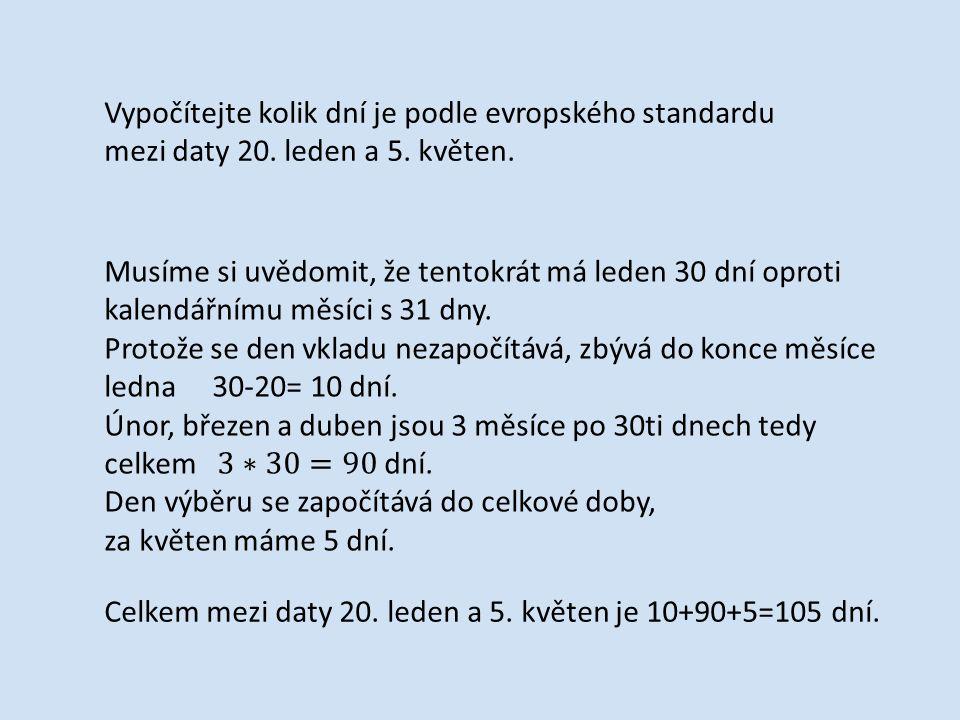 Vypočítejte kolik dní je podle evropského standardu mezi daty 20.