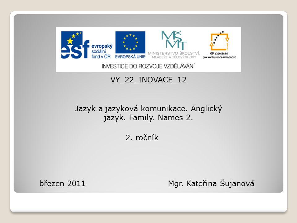 VY_22_INOVACE_12 Jazyk a jazyková komunikace. Anglický jazyk.