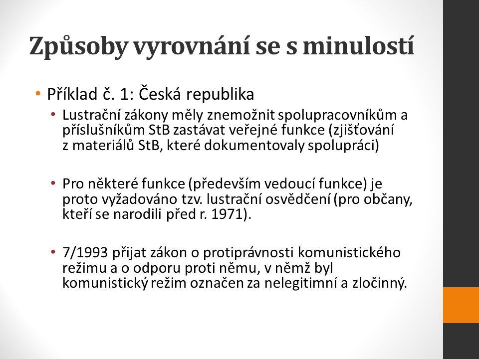 Způsoby vyrovnání se s minulostí Příklad č.
