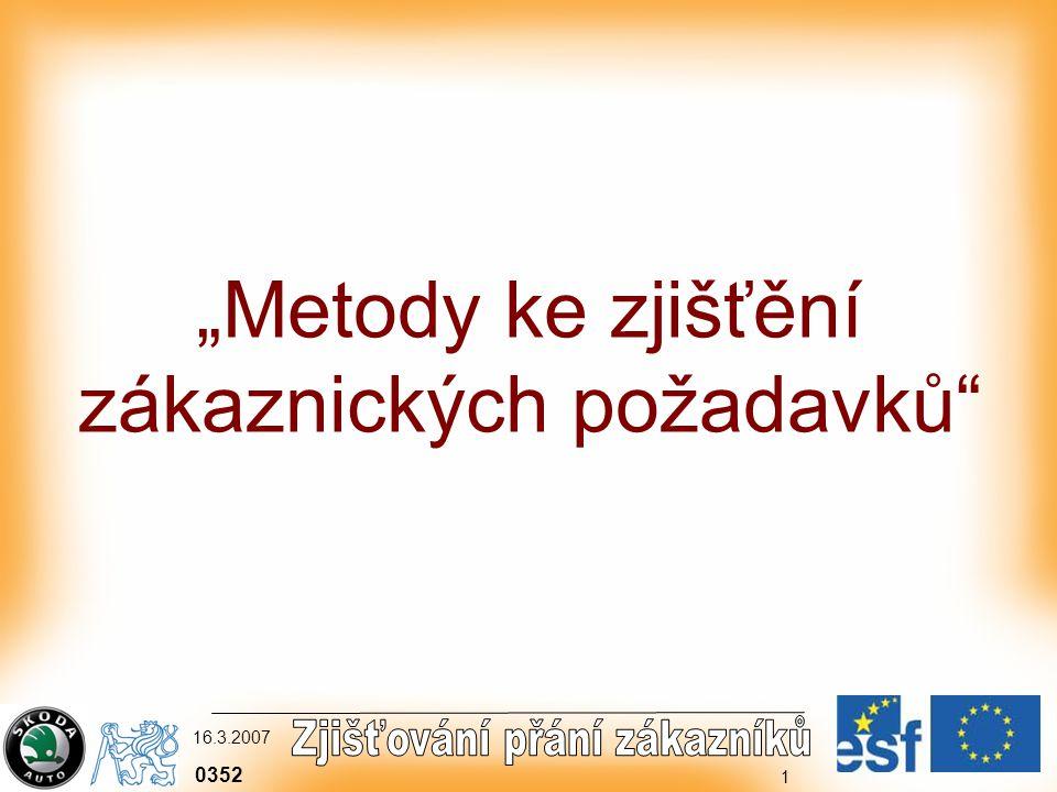 """0352 16.3.2007 1 """"Metody ke zjišťění zákaznických požadavků"""
