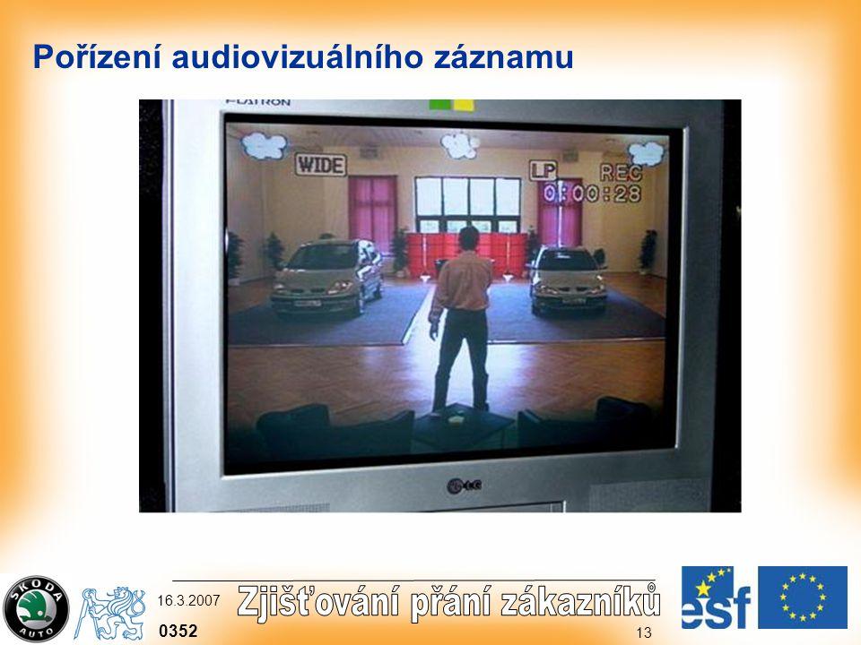 0352 16.3.2007 13 Pořízení audiovizuálního záznamu