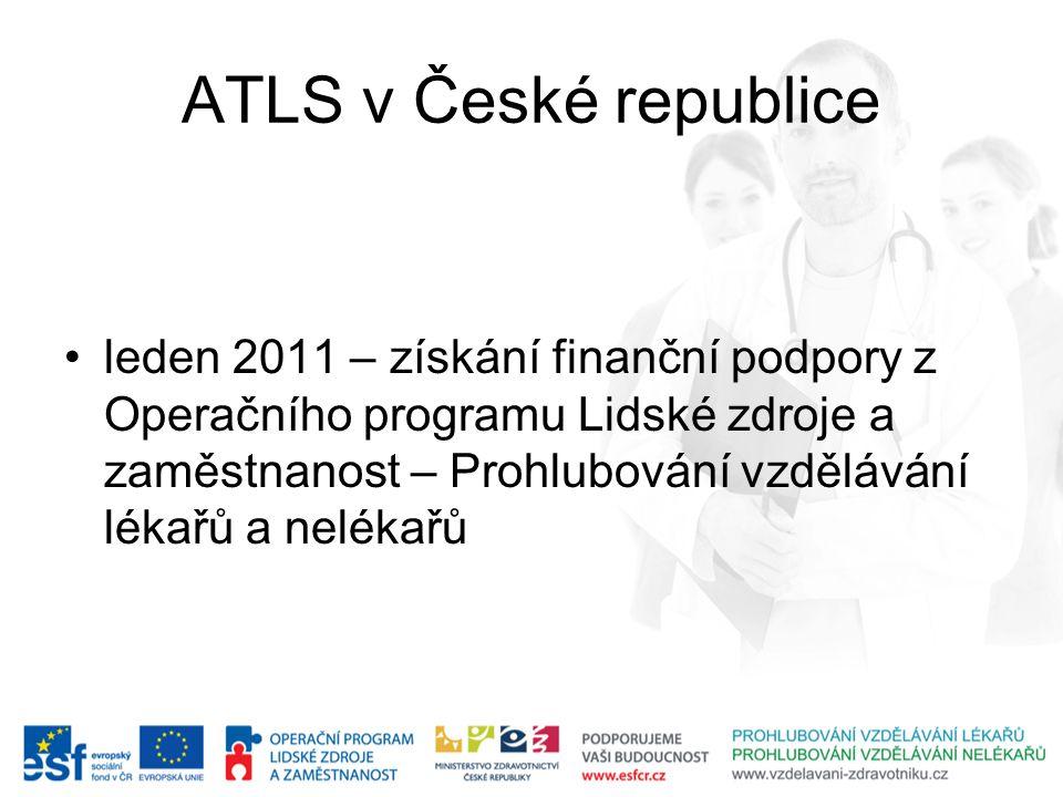 ATLS v České republice leden 2011 – získání finanční podpory z Operačního programu Lidské zdroje a zaměstnanost – Prohlubování vzdělávání lékařů a nel