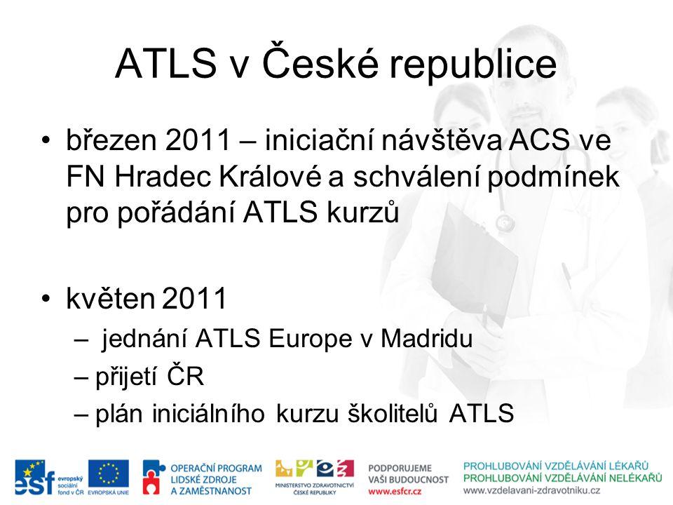ATLS v České republice březen 2011 – iniciační návštěva ACS ve FN Hradec Králové a schválení podmínek pro pořádání ATLS kurzů květen 2011 – jednání AT