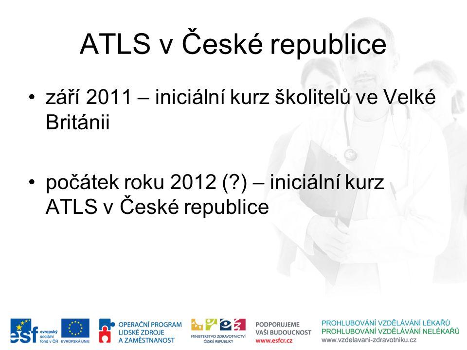 ATLS v České republice září 2011 – iniciální kurz školitelů ve Velké Británii počátek roku 2012 (?) – iniciální kurz ATLS v České republice