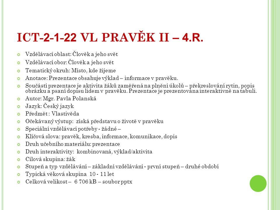ICT- 2 - 1 - 22 VL PRAVĚK II – 4.R.