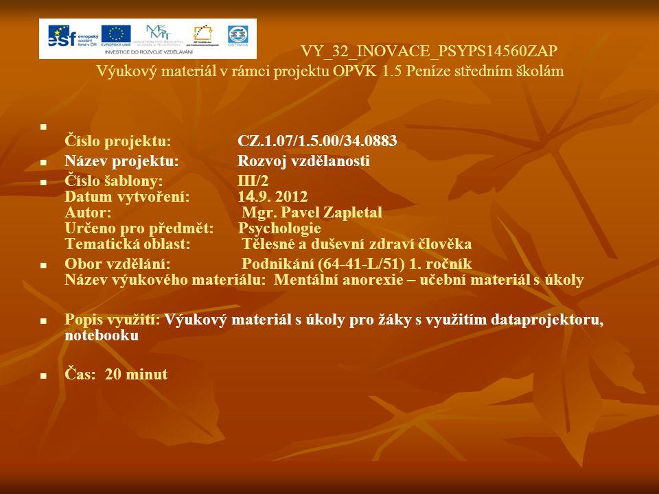 VY_32_INOVACE_PSYPS14560ZAP Výukový materiál v rámci projektu OPVK 1.5 Peníze středním školám Číslo projektu:CZ.1.07/1.5.00/34.0883 Název projektu:Roz