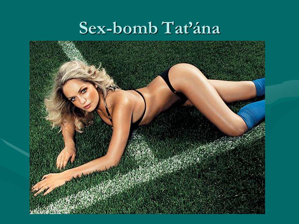 Sex-bomb Taťána