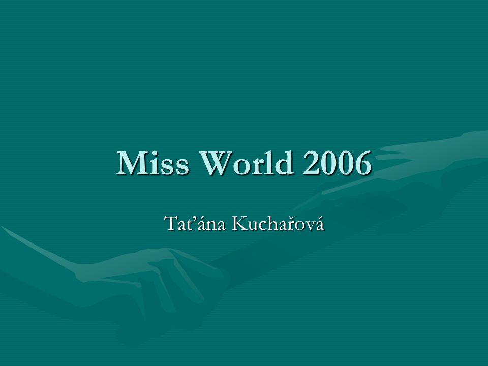 Miss World 2006 Taťána Kuchařová