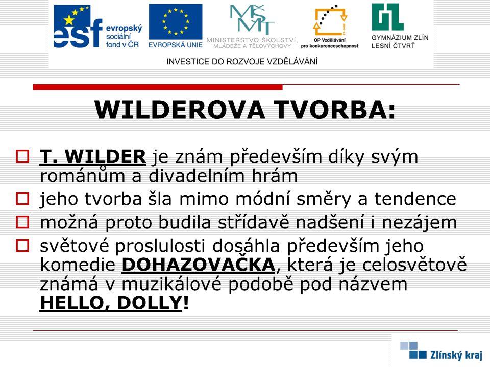 WILDEROVA TVORBA:  T.