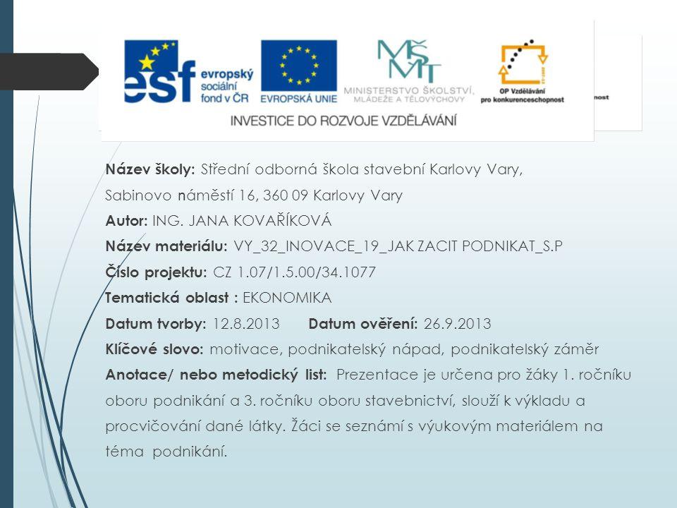 Název školy: Střední odborná škola stavební Karlovy Vary, Sabinovo n áměstí 16, 360 09 Karlovy Vary Autor: ING.