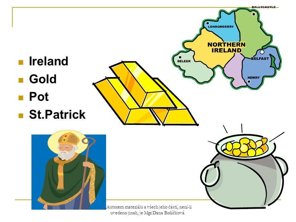 """Ireland Gold Pot St.Patrick """"Autorem materiálu a všech jeho částí, není-li uvedeno jinak, je Mgr.Dana Brdíčková."""