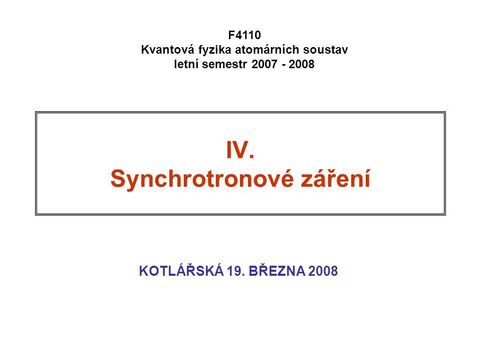 IV.Synchrotronové záření KOTLÁŘSKÁ 19.