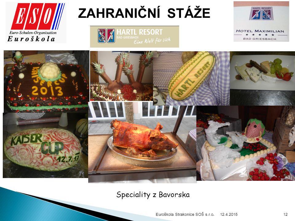 12.4.2015 Euroškola Strakonice SOŠ s.r.o. 12 ZAHRANIČNÍ STÁŽE Speciality z Bavorska