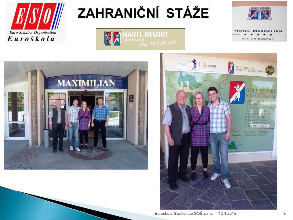 12.4.2015 Euroškola Strakonice SOŠ s.r.o. 3 ZAHRANIČNÍ STÁŽE