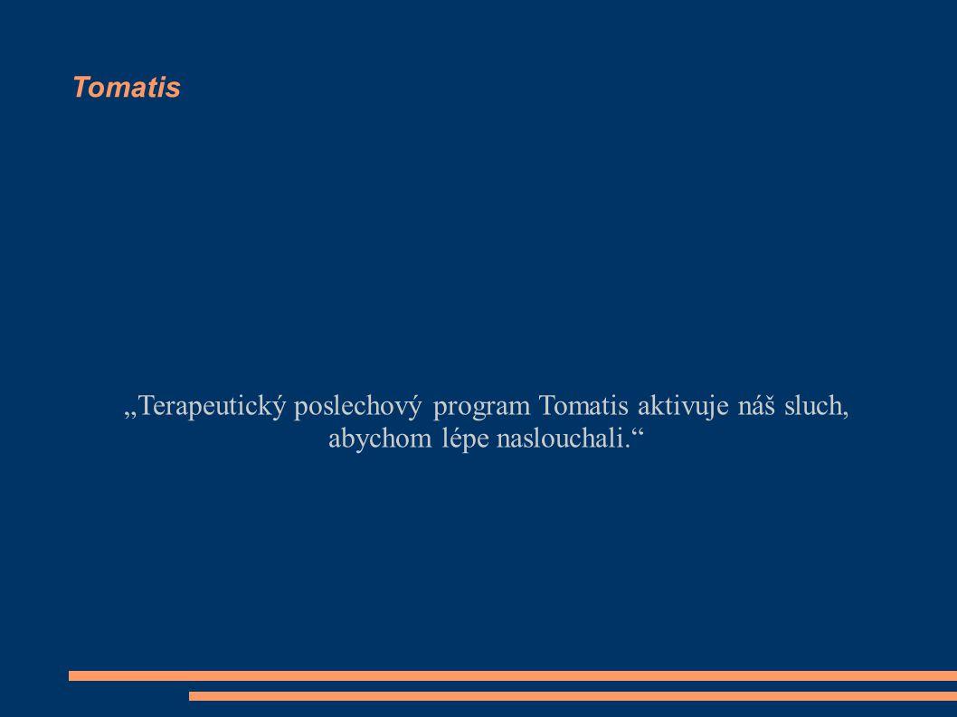 """Tomatis """"Terapeutický poslechový program Tomatis aktivuje náš sluch, abychom lépe naslouchali."""""""