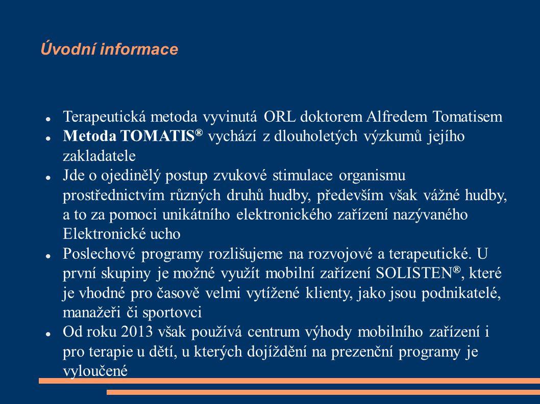 Úvodní informace Terapeutická metoda vyvinutá ORL doktorem Alfredem Tomatisem Metoda TOMATIS ® vychází z dlouholetých výzkumů jejího zakladatele Jde o