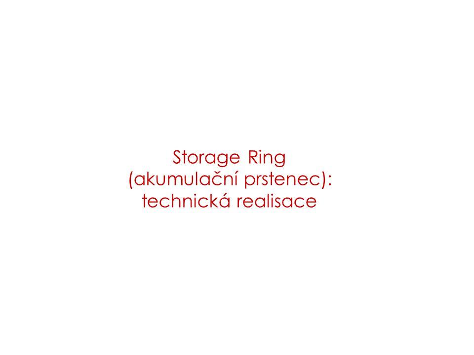 Storage Ring (akumulační prstenec): technická realisace