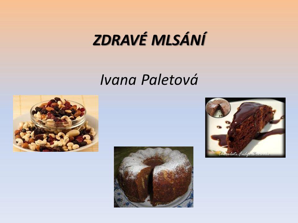 ZDRAVÉ MLSÁNÍ ZDRAVÉ MLSÁNÍ Ivana Paletová