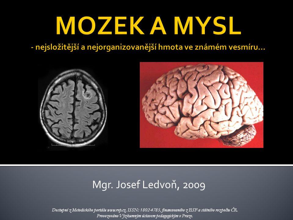 Mgr. Josef Ledvoň, 2009 Dostupné z Metodického portálu www.rvp.cz, ISSN: 1802-4785, financovaného z ESF a státního rozpočtu ČR. Provozováno Výzkumným