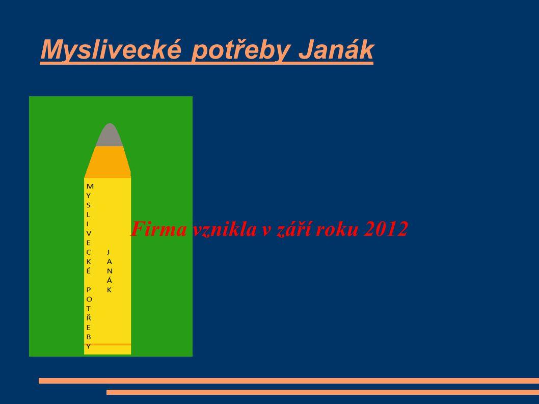 Myslivecké potřeby Janák Firma vznikla v září roku 2012
