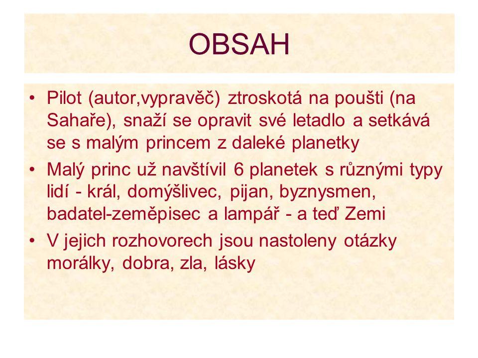 OBSAH - podrobnosti Malý princ žije na planetce B 612 o velikosti domu.