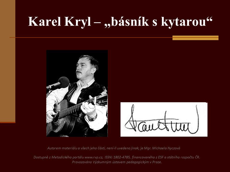 """Karel Kryl – """"básník s kytarou Autorem materiálu a všech jeho částí, není-li uvedeno jinak, je Mgr."""
