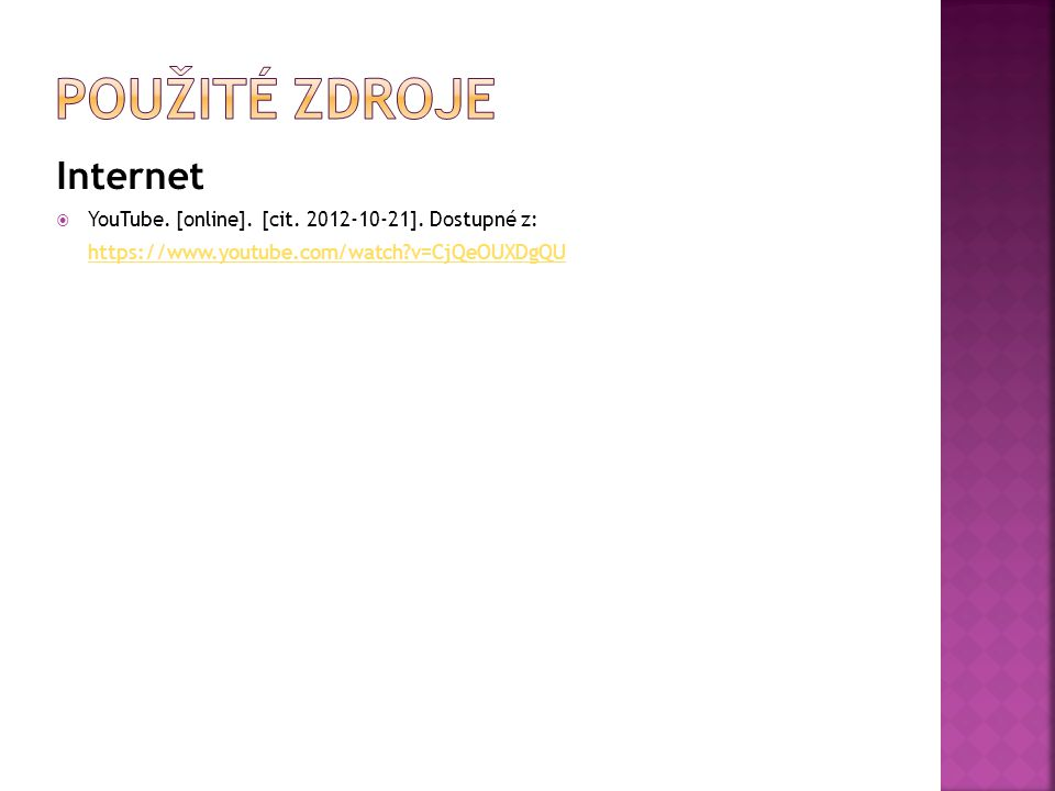 Internet  YouTube.[online]. [cit. 2012-10-21].