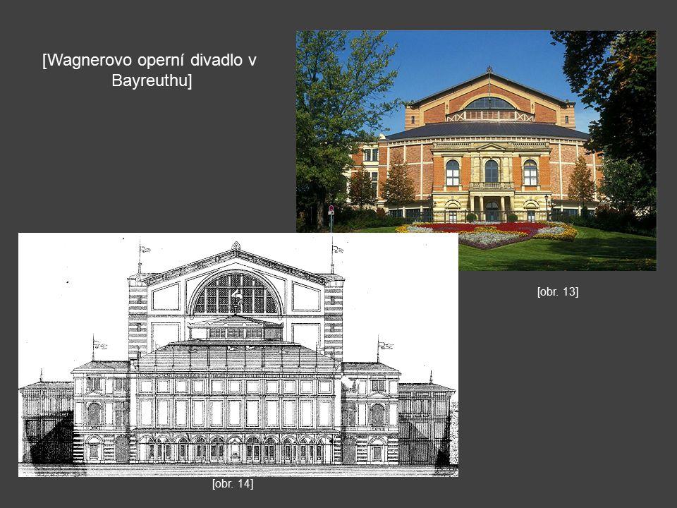 [Wagnerovo operní divadlo v Bayreuthu] [obr. 14] [obr. 13]