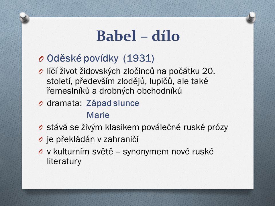 Babel – dílo O Oděské povídky (1931) O líčí život židovských zločinců na počátku 20.