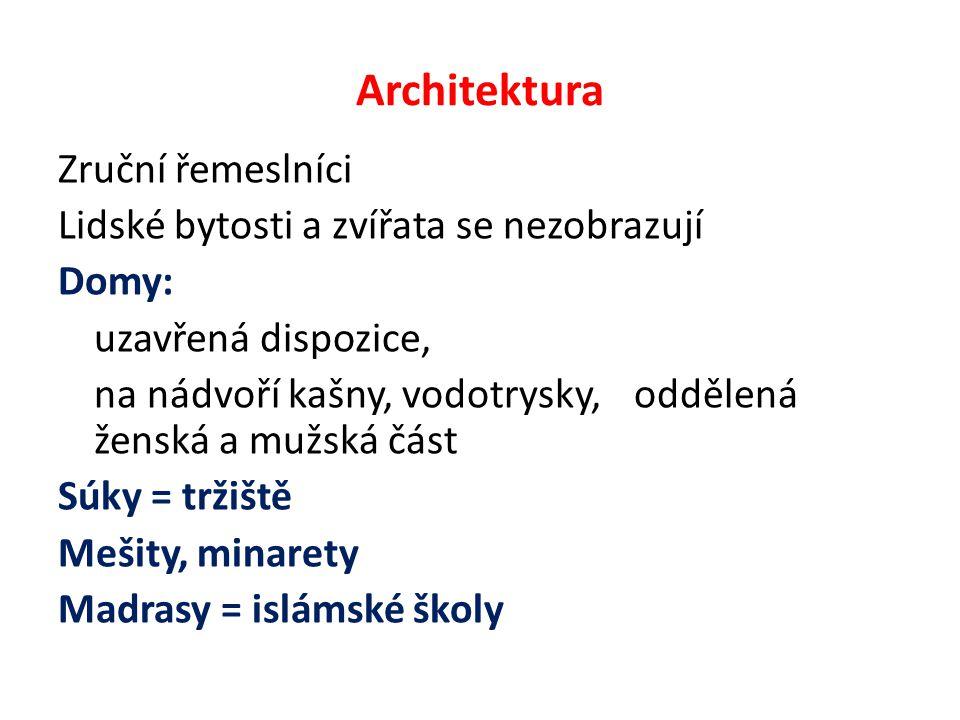 Architektura Zruční řemeslníci Lidské bytosti a zvířata se nezobrazují Domy: uzavřená dispozice, na nádvoří kašny, vodotrysky,oddělená ženská a mužská