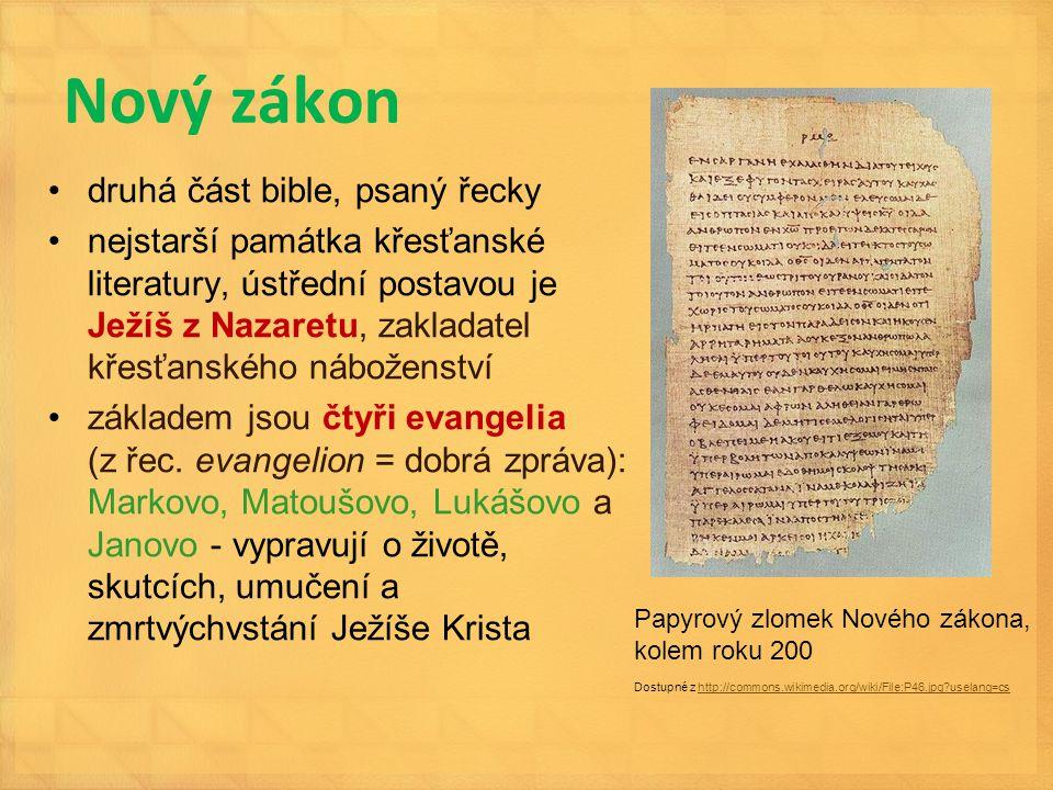 Nový zákon druhá část bible, psaný řecky nejstarší památka křesťanské literatury, ústřední postavou je Ježíš z Nazaretu, zakladatel křesťanského nábož